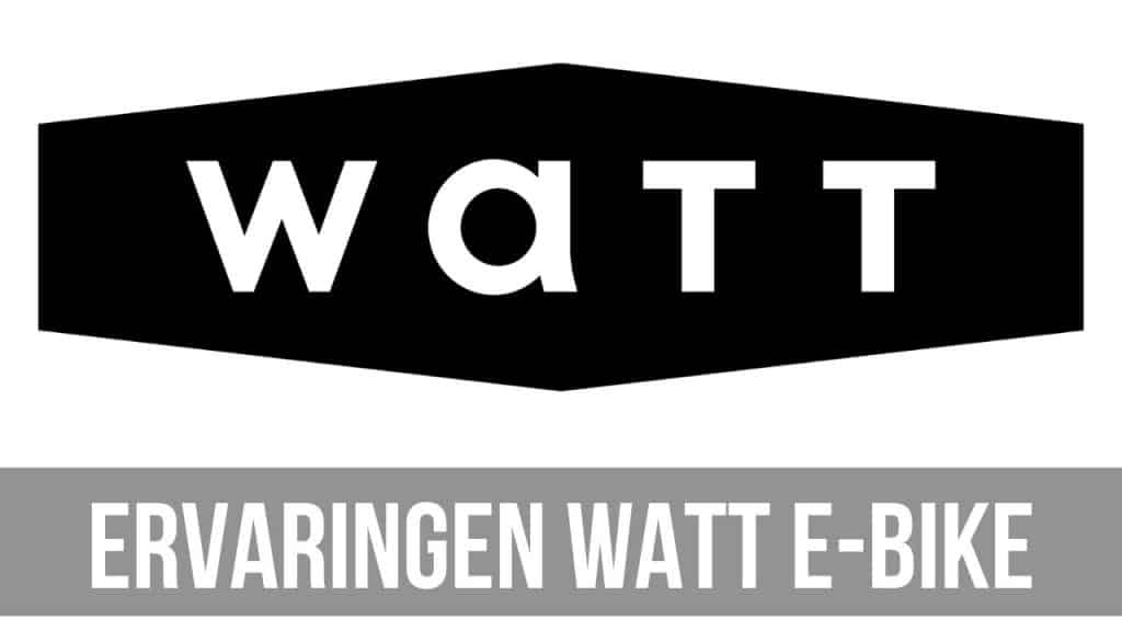 Ervaringen WATT E-Bike