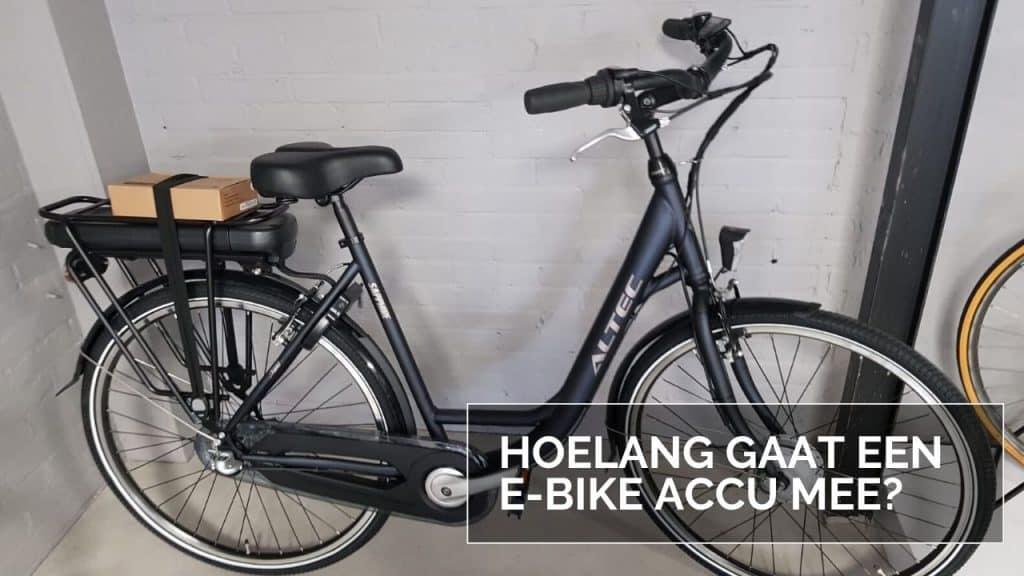 hoelang gaat een e bike accu mee