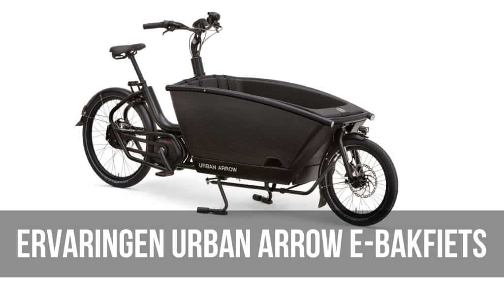 Ervaringen Urban Arrow bakfiets review