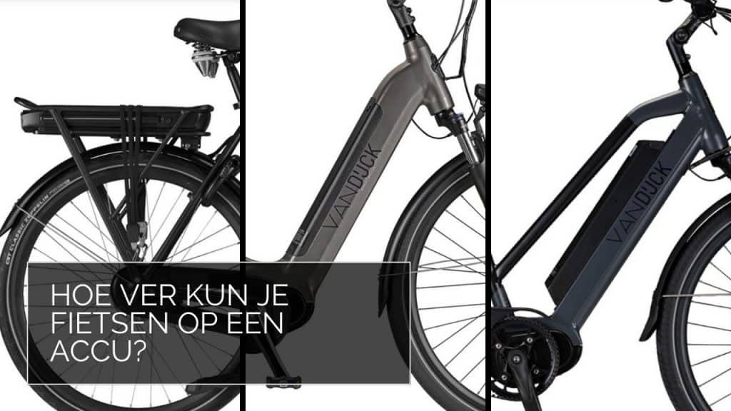 Hoe ver kun je fietsen op een accu?
