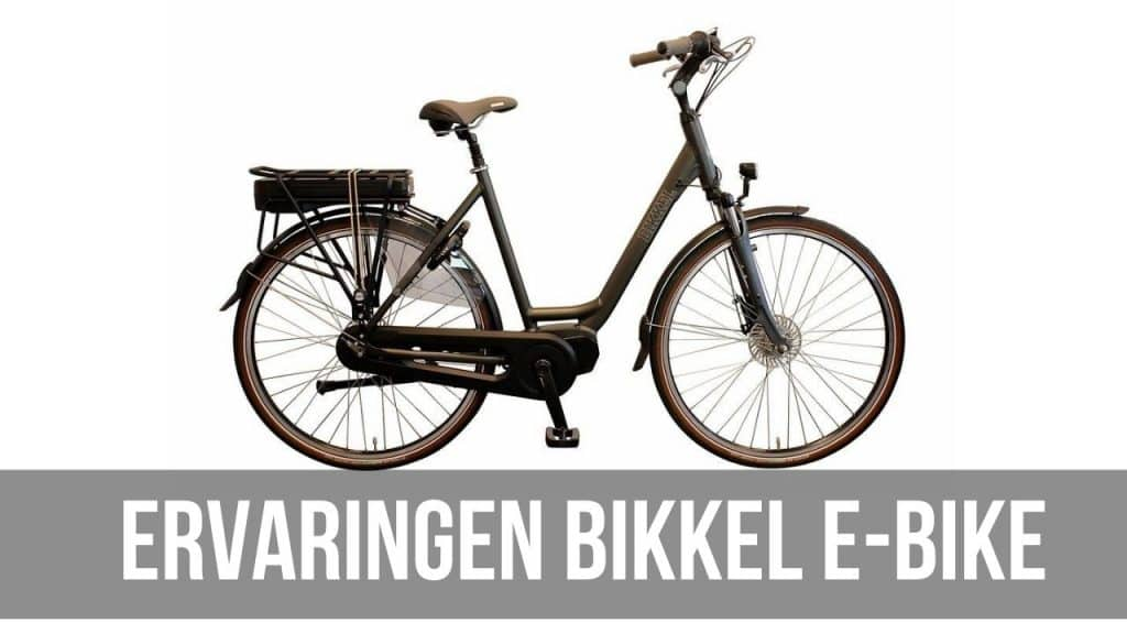 Ervaringen bikkel e-bike