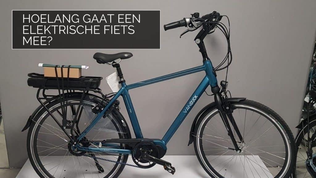 Hoelang gaat een elektrische fiets mee?