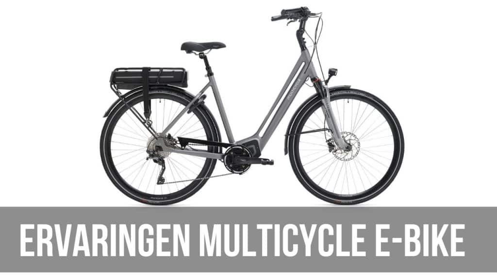 Ervaringen Multicycle E-Bike
