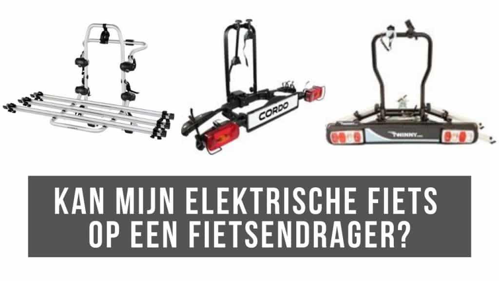 Kan mijn elektrische fiets op een fietsendrager?