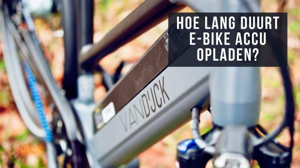 Hoe lang duurt e-bike opladen?